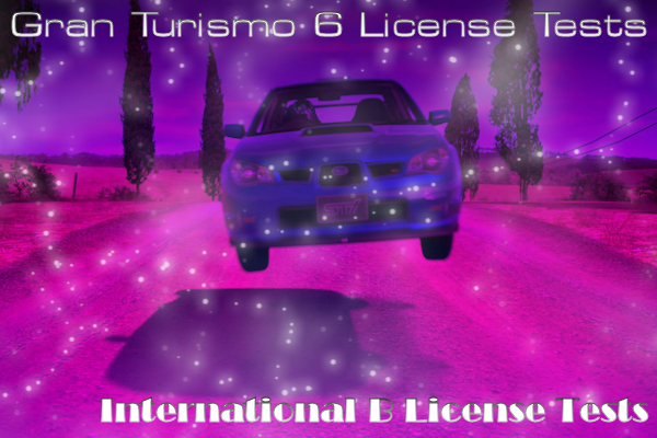 Gran Turismo 6 International B License Tests