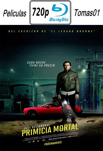 Primicia Mortal (Nightcrawler) (2014) BRRip 720p