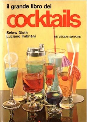 Manuale -   Il Grande Libro dei COCKTAILS - Selow Disth - Luciano Imbriani - (1991) Ita