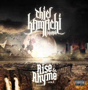 Chief Kamachi - Rise & Rhyme