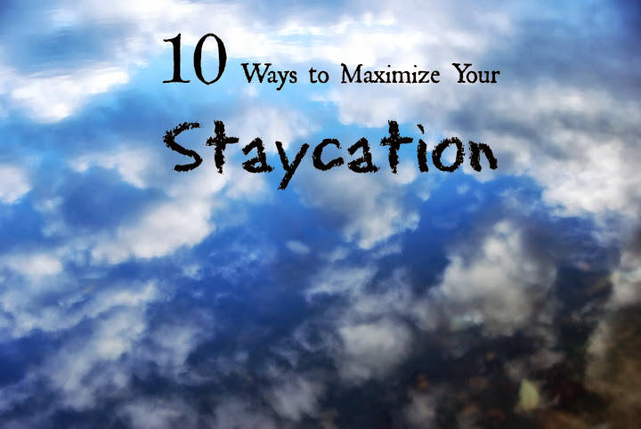 10 Ways to Maximize your staycation - fun things to do at home to explore cultures around the world!