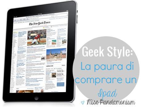 Geek style: la paura di comprare un Ipad