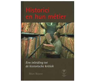 Marc Boone - Historici en hun métier. Een inleiding tot de historische kritiek.