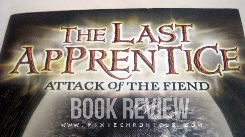The Last Apprentice: Attack of the Fiend - Book Review
