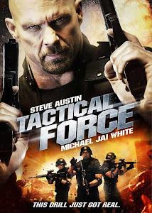 Chiến Thuật Sai Lầm - Tactical Force poster