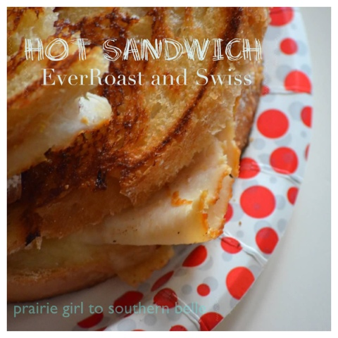 EverRoast and Swiss Hot Sandwich recipe, thetaylorhouse