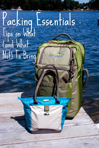 Packing essentials - tips on what (and what not) to bring