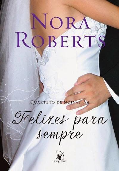 Nora Roberts - felizes para sempre