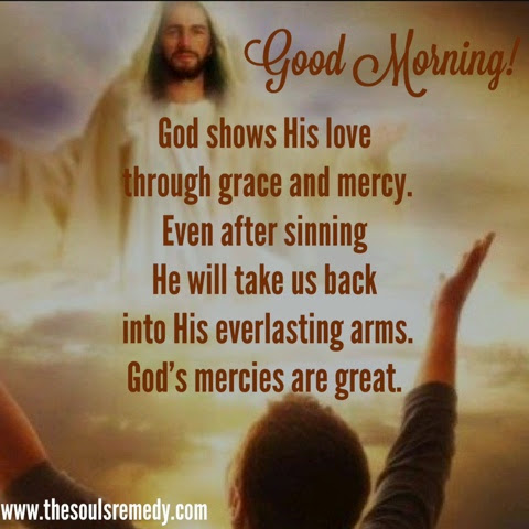 The Souls Remedy Good Morning God S Everlasting Arms