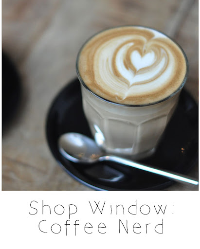 Shop Window: Coffee Nerd