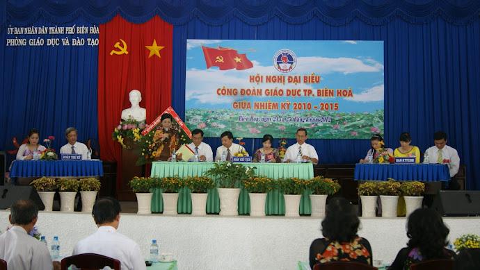 Hội nghị Đại biểu Công đoàn Giáo dục TP Biên Hòa giữa nhiệm kỳ 2010-2015