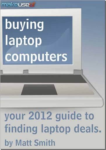 MakeUseOf Guide - Buying Laptop Computers 2012