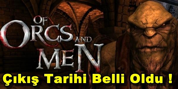 Of Orcs And Men Çıkış Tarihi ve Sistem Gereksinimleri Belli Oldu