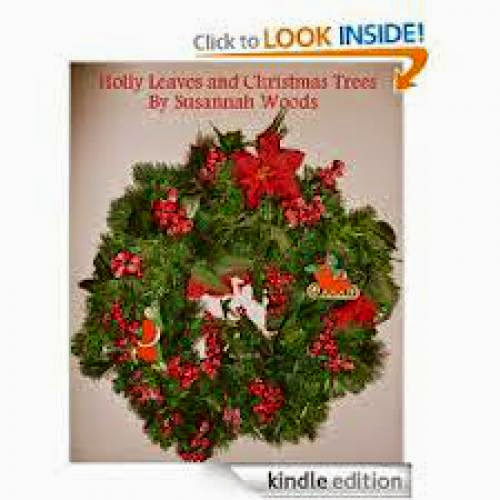 Book Review Holly Leaves And Christmas Trees By Susannah Woods