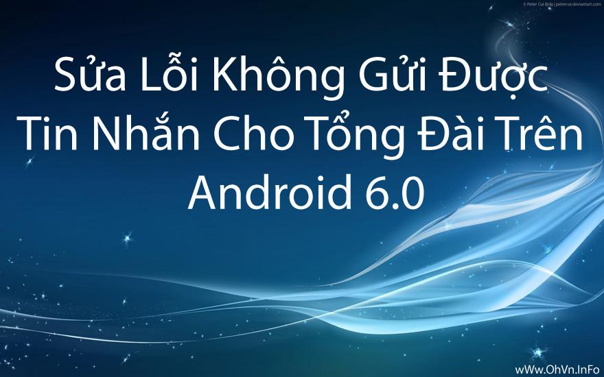 Sửa lỗi không gửi được tin nhắn cho tổng đài trên Android 6.0
