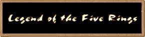 Le Livre des Cinq Anneaux (L5A)/Legend of the Five Rings (L5R)