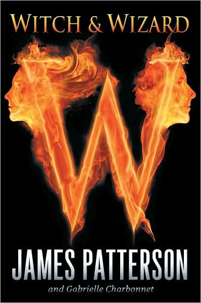 Book Review: Witch & Wizard (Witch & Wizard Series, Book 1), By James Patterson, Gabrielle Charbonnet