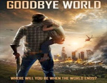 فيلم Goodbye World