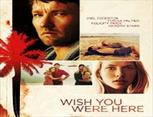 فيلم Wish You Were Here