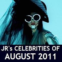 JR's Celebrities of August 2011