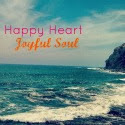"""happy-heart-joyful-soul"""