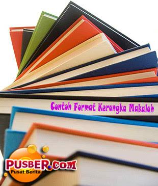 Contoh Format Kerangka Makalah - pusber.com