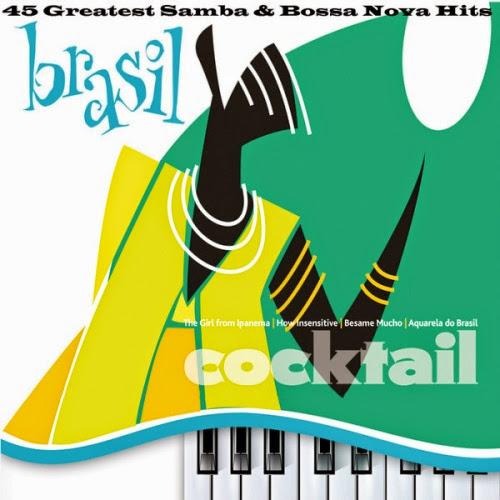 Brasil Cocktail – 45 Greatest Samba & Bossa Nova Hits (2013)