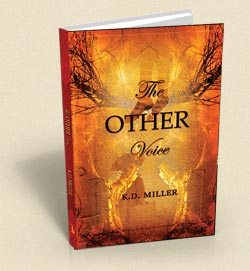 The OTHER Voice by K. D. Miller, available through createspace and amazon.com from Stonebunny Press