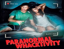 مشاهدة فيلم Paranormal Whacktivity