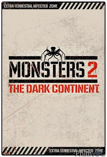 Quái Vật: Lục Địa Đen - Monsters: Dark Continent poster