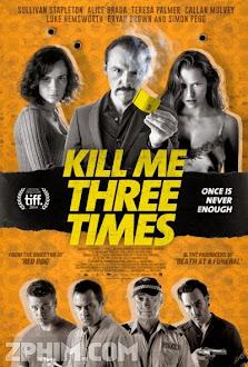 Ba Lần Chết Hụt - Kill Me Three Times (2014) Poster