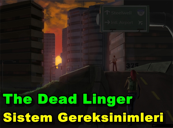 The Dead Linger PC Sistem Gereksinimleri