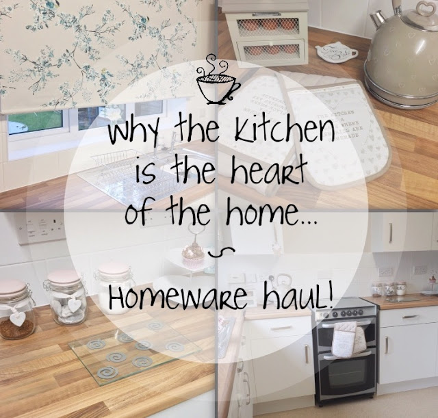 Why The Kitchen Is The Heart Of The Home Homeware Haul