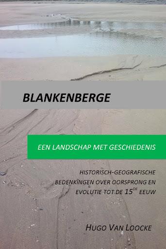 Blankenberge, een landschap met geschiedenis