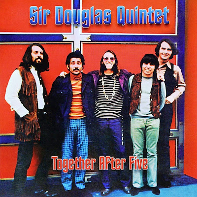 Sir Douglas Quintet ~ 1970 ~ Together After Five