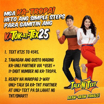 Talk 'N Text UNLI FOR 2! Text KT25 to 4545