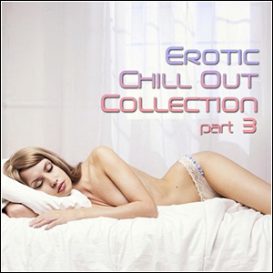 gcasfgasgaggjgj Download   Erotic Chill Out Collection Vol.3 (2011)