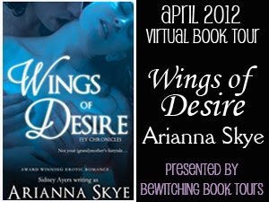 Tour Stop: Wings of Desire by Arianna Skye hosted by Bewitching Book Tours