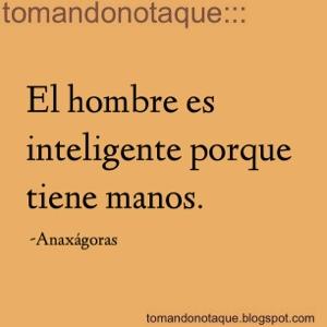 """""""frase celebre de inteligencia por Anaxágoras"""""""