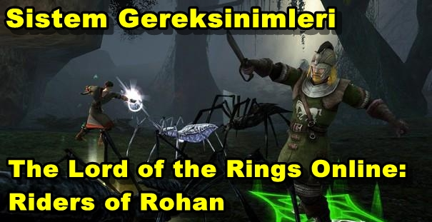 The Lord of the Rings Online: Riders of Rohan PC Sistem Gereksinimleri