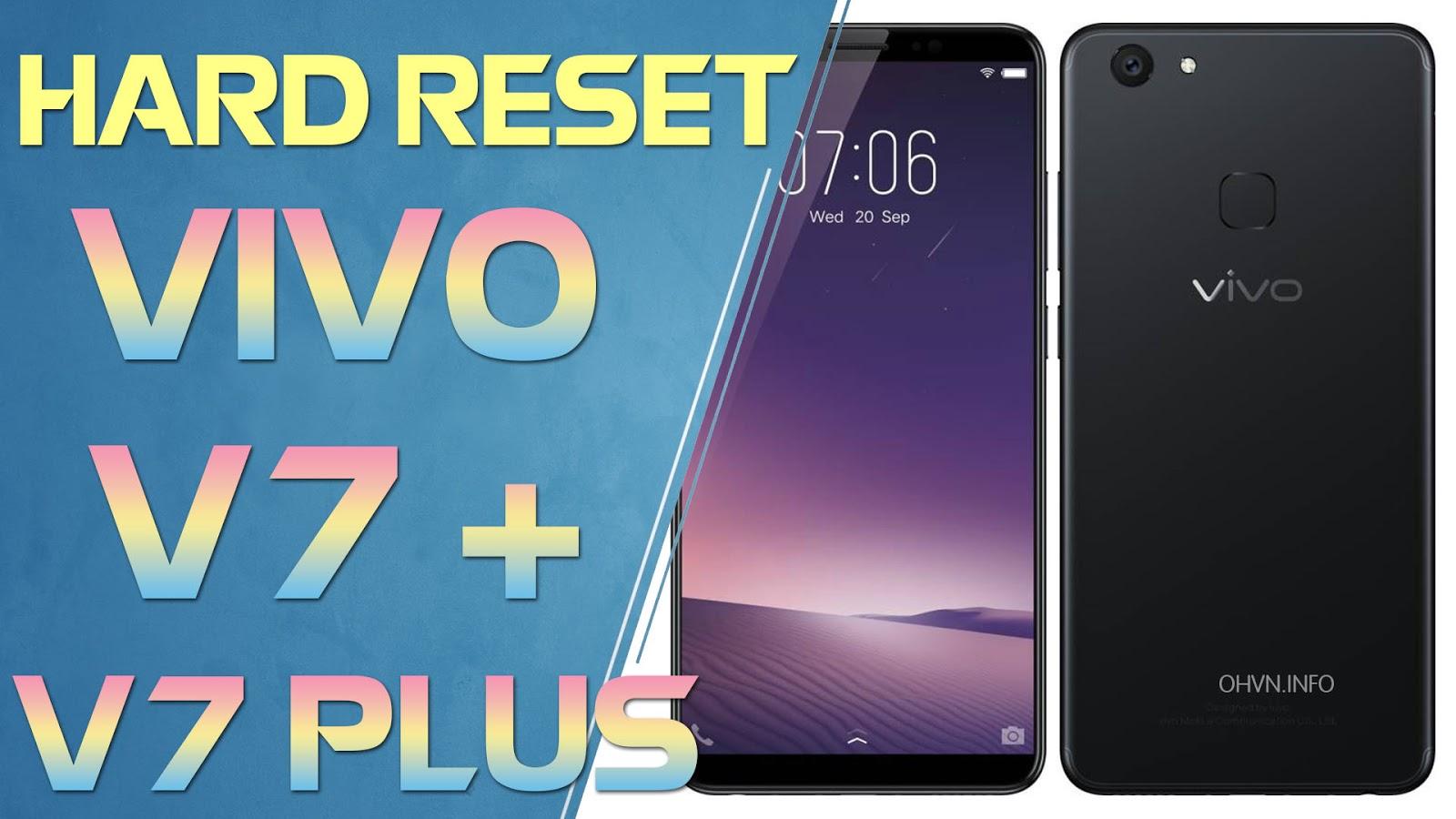 Hướng dẫn Hard Reset Vivo V7 Plus