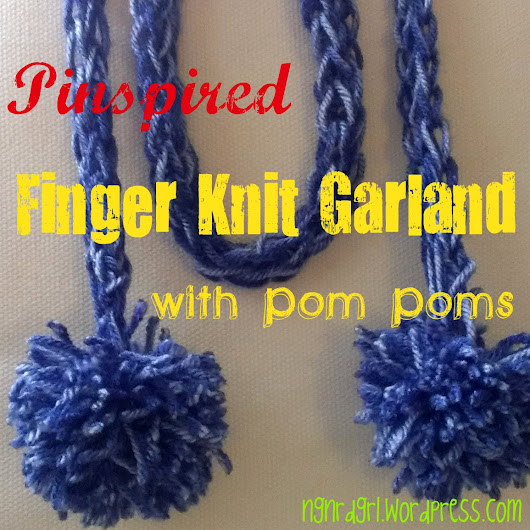 Pinspired Finger Knit Garland with Pom Poms by ngnrdgrl.wordpress.com