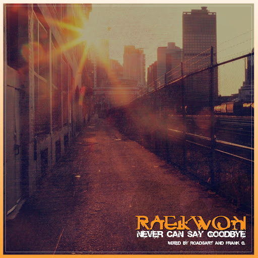 Raekwon – Never Can Say Goodbye