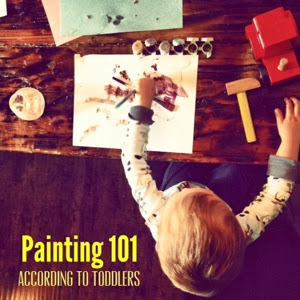 Painting 101: According to Toddlers