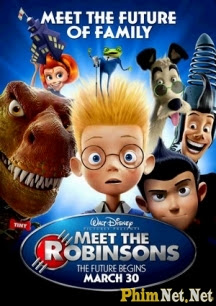 Gia Đình Tương Lai - Meet The Robinsons - 2007