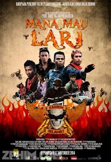 Chiến Binh Trả Thù - Mana Mau Lari (2014) Poster