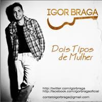 Igor Braga – Dois Tipos De Mulher MP3