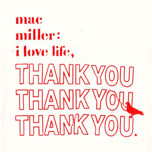 Mac_Miller_I_Love_Life_Thank_You-front-large%25255B1%25255D.jpg