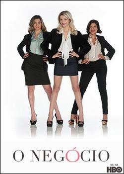Download - O Negócio S01E13 - HDTV + RMVB Nacional *Season Finale*