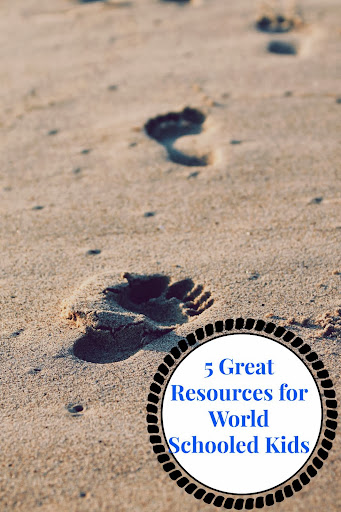 5 Great Resources for World Schooled Kids